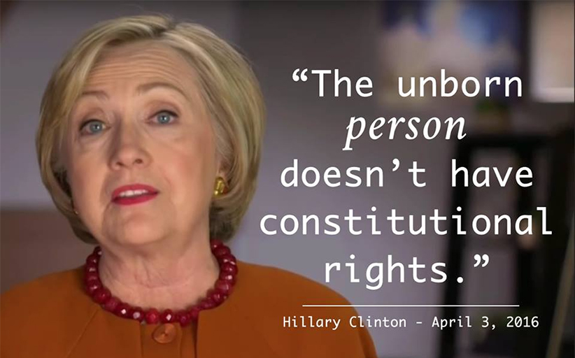 Hillary Clinton: The unborn person doesn't have constitutional rights.